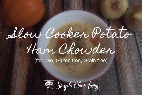 Slow Cooker Potato Ham Chowder from Simplecleanliving.com