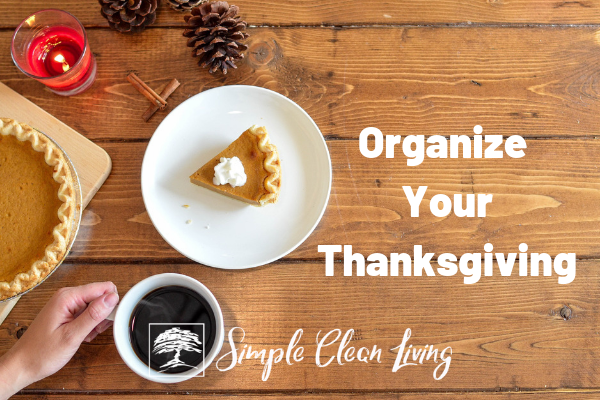 Organize Your Thanksgiving from Simplecleanliving.com