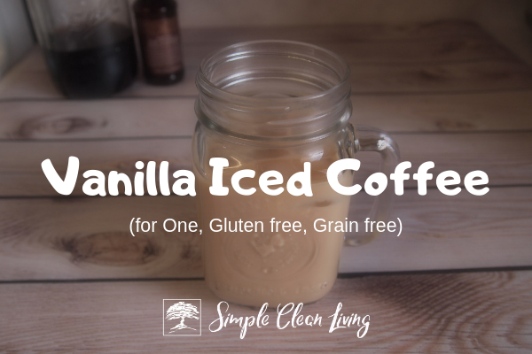 Vanilla Iced Coffee from Simplecleanliving.com