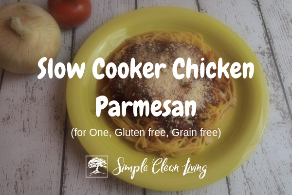 Slow Cooker Chicken Parmesan from Simplecleanliving.com