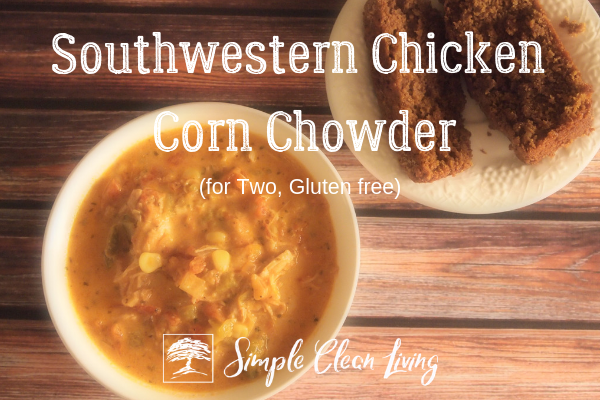 Bowl of southwestern chicken corn chowder and plate of banana bread