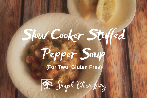 "A picture of a bowl of soup and the blog post title ""Slow Cooker Stuffed Pepper Soup for two, gluten free"""