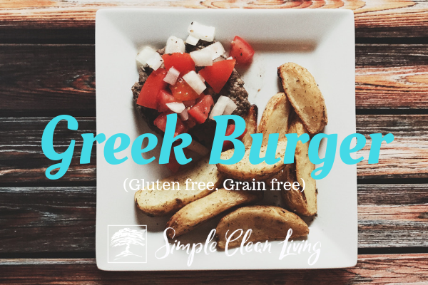 "A picture of a burger and fries on a plate and the blog post title ""Greek Burger, gluten free, grain free"""