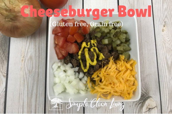 "A picture of a cheeseburger bowl meal and the blog post title ""Cheeseburger Bowl, gluten free, grain free"""