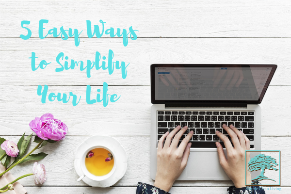 "Picture of a woman typing on a laptop with the blog post title ""5 Easy Ways to Simplify Your Life"""